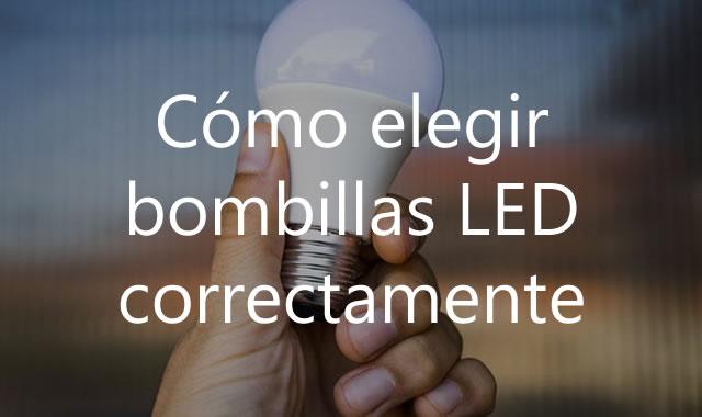 Cómo elegir bombillas LED correctamente
