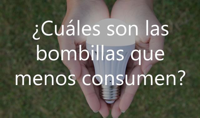 Cuáles son las bombillas que menos consumen